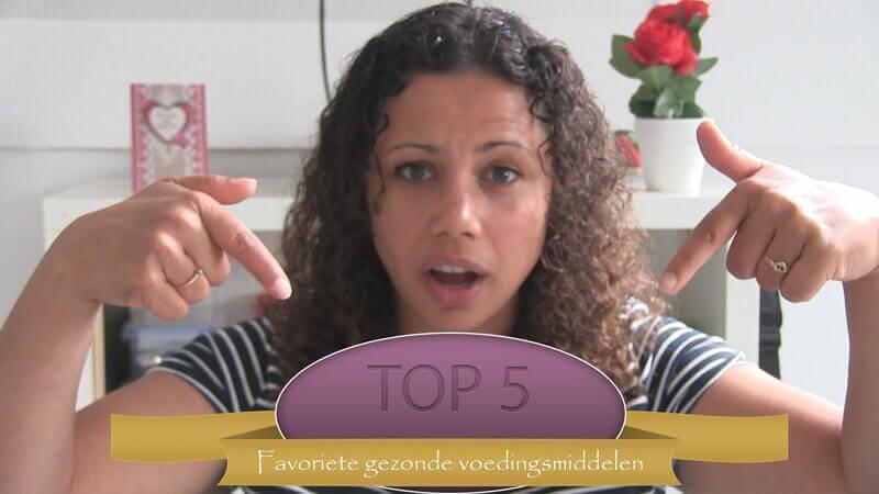 mijn top 5 favoriete gezonde voedingsmiddelen